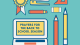 Prayers for the Back to School Season