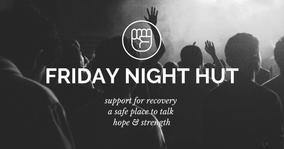 Friday Night Hut