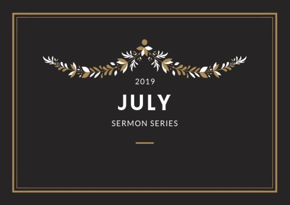 July 2019 Sermons